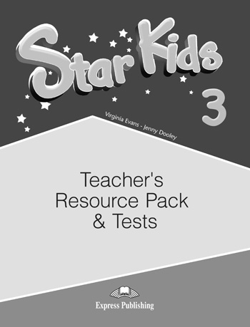 Star Kids 3. Teacher's Resource Pack & Tests