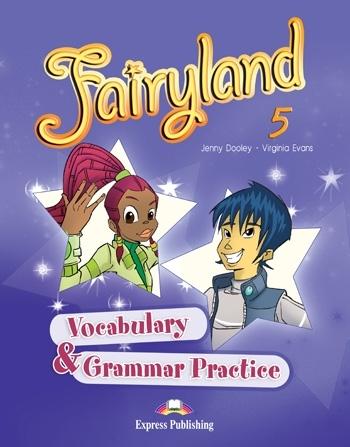 Fairyland 5. Vocabulary & Grammar Practice