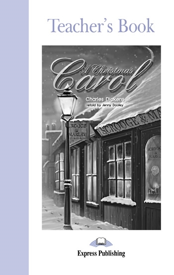 A Christmas Carol. Teacher's Book