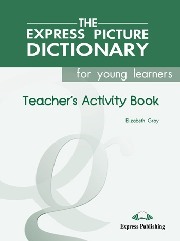 the Express Picture Dictionary. Activity Book (Teacher's)