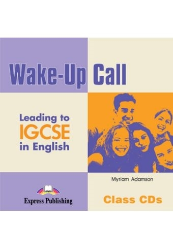 Wake-Up Call Leading to IGCSE. Class Audio CDs (set of 2)