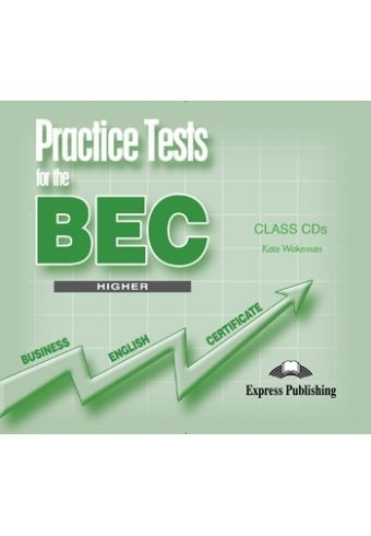 Practice Tests for the BEC Higher. Class Audio CDs (set of 3)