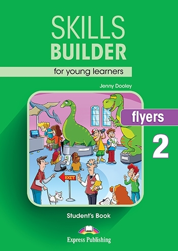 Skills Builder FLYERS 2 New Edition 2018. Student's Book