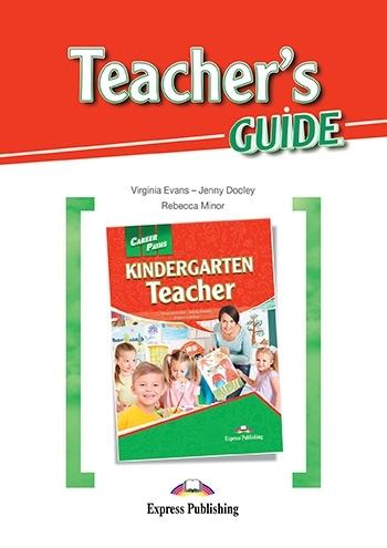 Kindergarten Teacher. Teacher's Guide