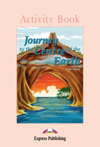 Journey to the Centre of the Earth. Activity Book