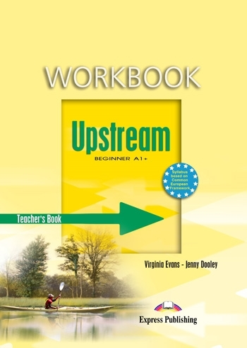 Upstream Beginner A1+. Workbook (Teacher's)