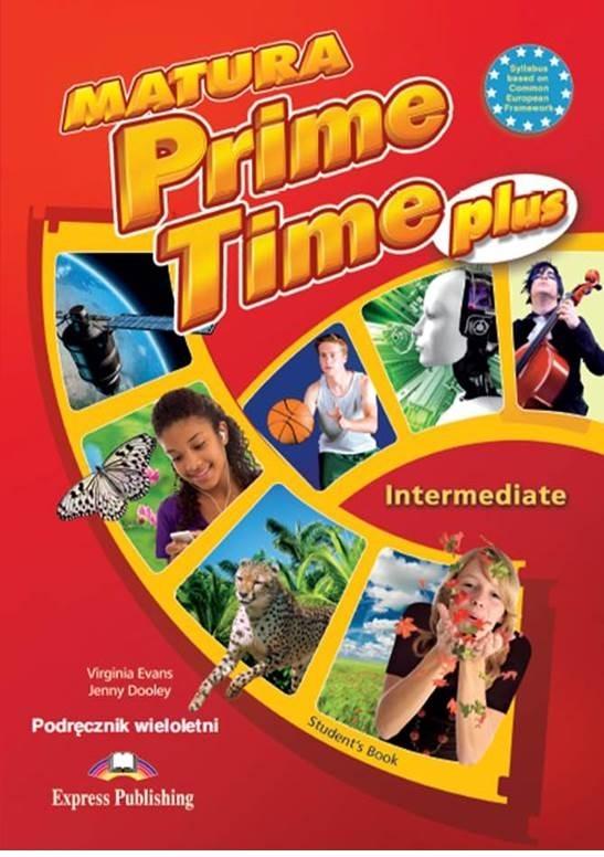 Matura Prime Time Plus Intermediate. Student's Book (wieloletni)