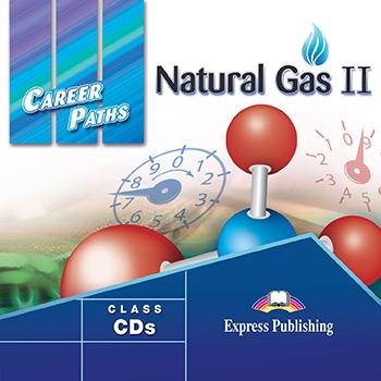 Natural Gas II. Class Audio CDs