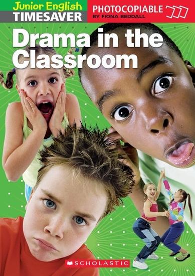 Junior English Timesavers: Drama in the Classroom