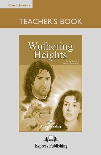 Wuthering Heights. Teacher's Book