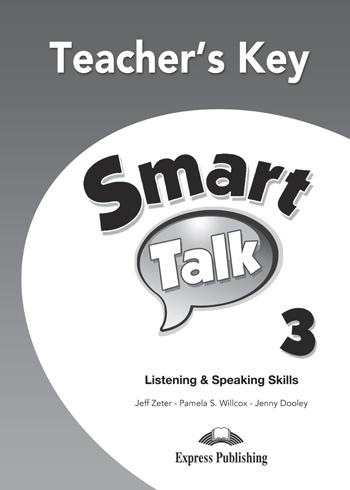Smart Talk 3 Listening & Speaking Skills. Teacher's Key