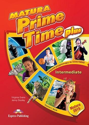 Matura Prime Time Plus Intermediate. Teacher's Book (interleaved)