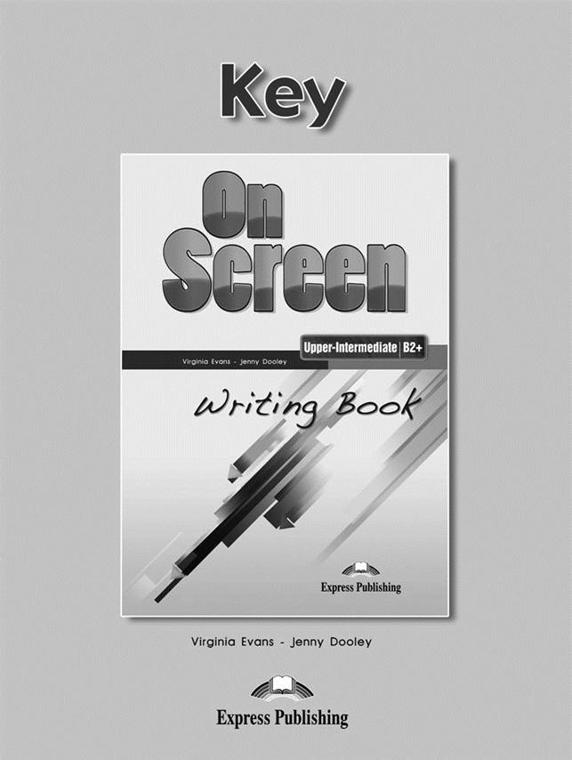 On Screen Upper-Inter. (B2+). Writing Book Answer Key
