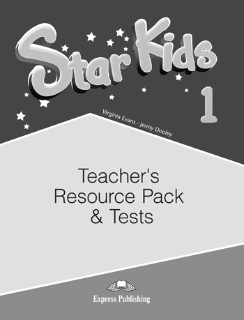 Star Kids 1. Teacher's Resource Pack & Tests