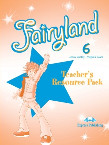 Fairyland 6. Teacher's Resource Pack