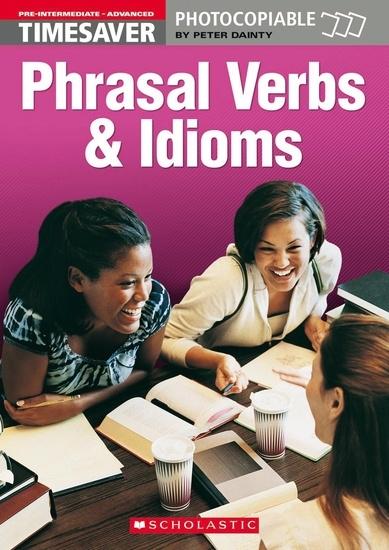 English Timesavers: Phrasal Verbs and Idioms