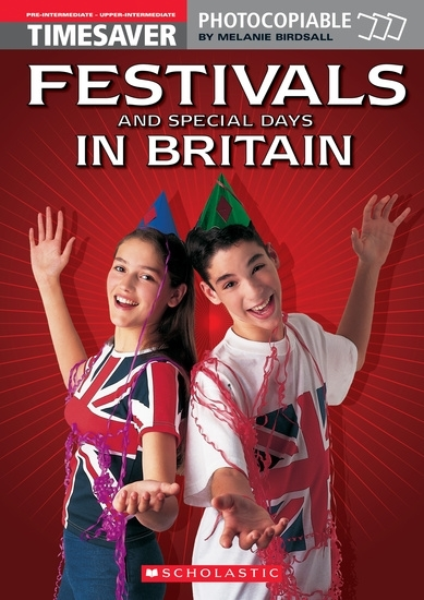 English Timesavers: Festivals and Special Days in Britain