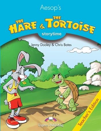 The Hare & the Tortoise. Teacher's Edition