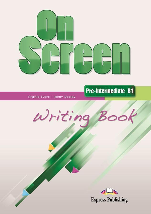 On Screen Pre-Inter. (B1). Writing Book