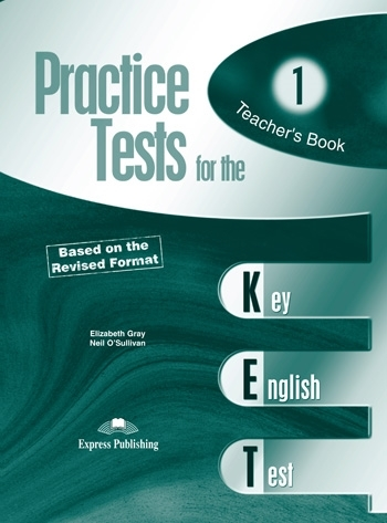 Practice Tests for the KET. Teacher's Book (overprinted)