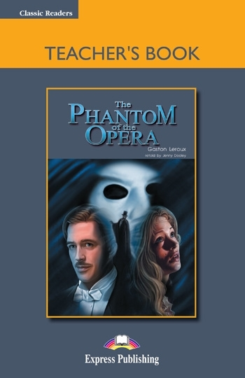 The Phantom of the Opera. Teacher's Book