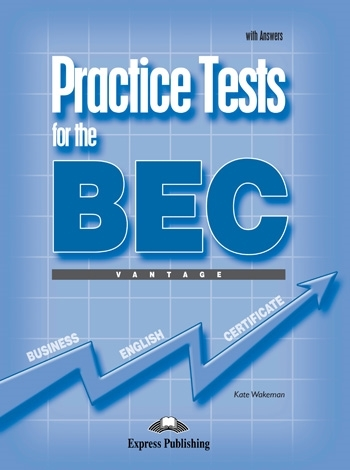 Practice Tests for the BEC Vantage. Student's Book with Answers