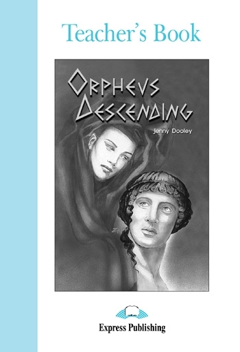 Orpheus Descending. Teacher's Book