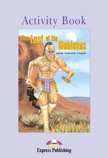 The Last of the Mohicans. Activity Book