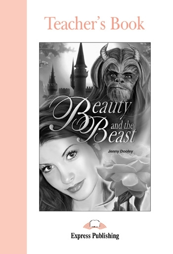 Beauty and the Beast. Teacher's Book