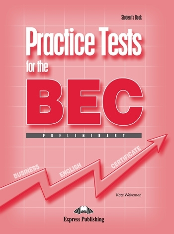 Practice Tests for the BEC Preliminary. Student's Book