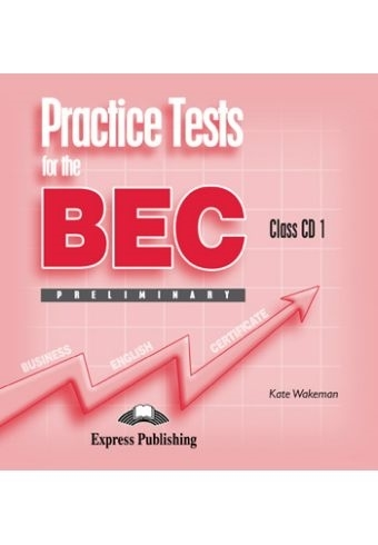 Practice Tests for the BEC Preliminary. Class Audio CDs (set of 5)