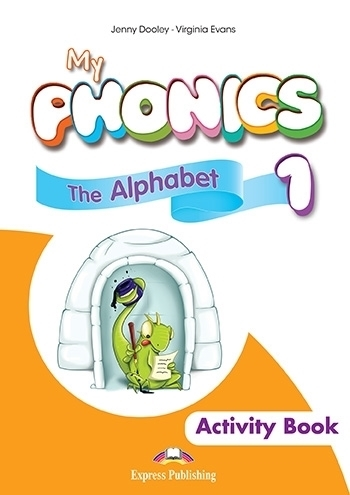 My Phonics 1: The Alphabet Activity Book + Digi Material