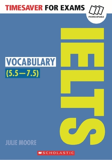 Timesaver for Exams: IELTS Vocabulary (5.5-7.5