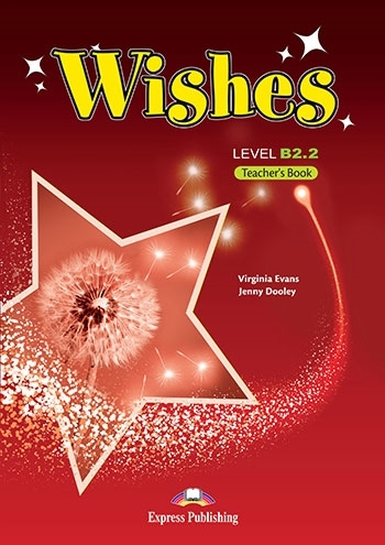 Wishes B2.2 (New edition). Teacher's Book (overprinted)