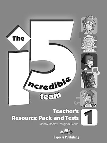 The Incredible 5 Team 1. Teacher's Resource Pack & Tests
