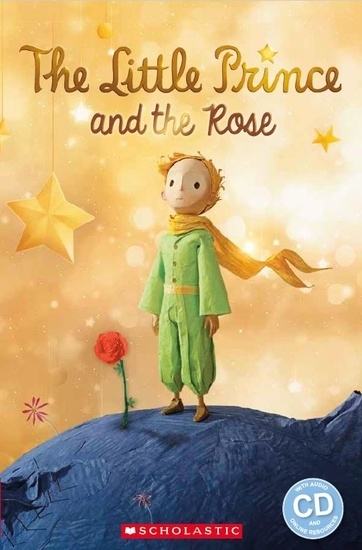 The Little Prince and The Rose. Reader + Audio CD