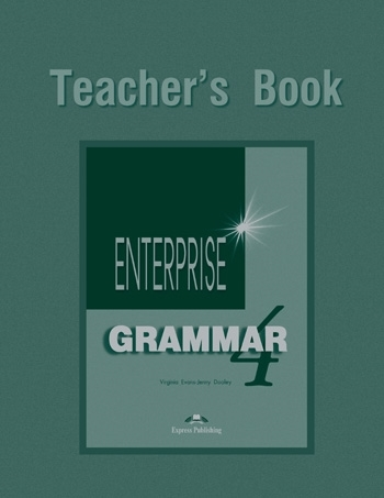 Enterprise 4. Grammar Teacher's Book