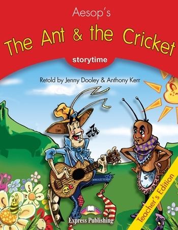 The Ant & the Cricket. Teacher's Edition