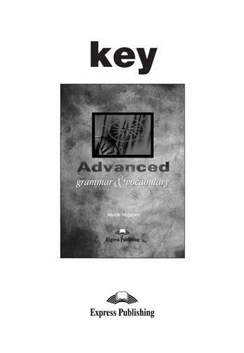 Advanced Grammar & Vocabulary. Answer Key