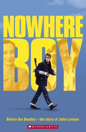 Nowhere Boy. Reader + Audio CD (Poziom: 4; B2)