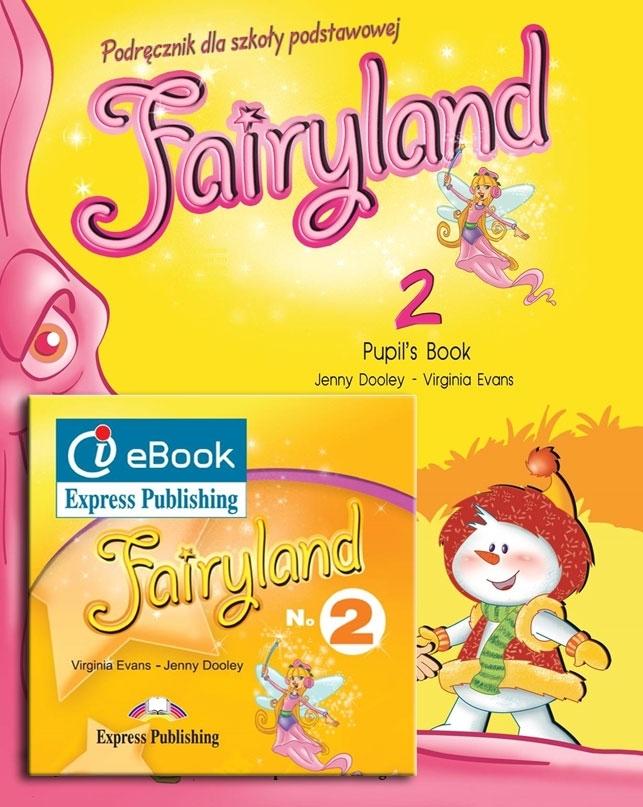 Fairyland 2. Podręcznik papierowy + Interactive eBook (płyta) - edycja międzynarodowa