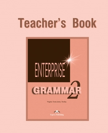 Enterprise 2. Grammar Teacher's Book