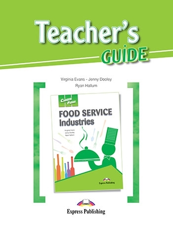Food Service Industries. Teacher's Guide