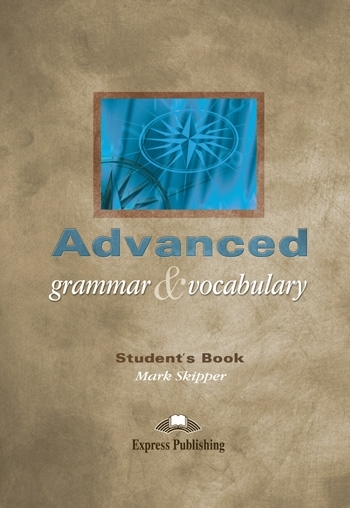 Advanced Grammar & Vocabulary. Student's Book