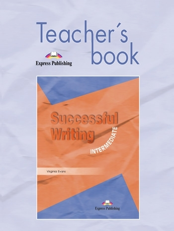 Successful Writing Intermediate. Teacher's Book