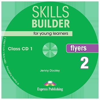 Skills Builder FLYERS 2 New Edition 2018. Class Audio CDs