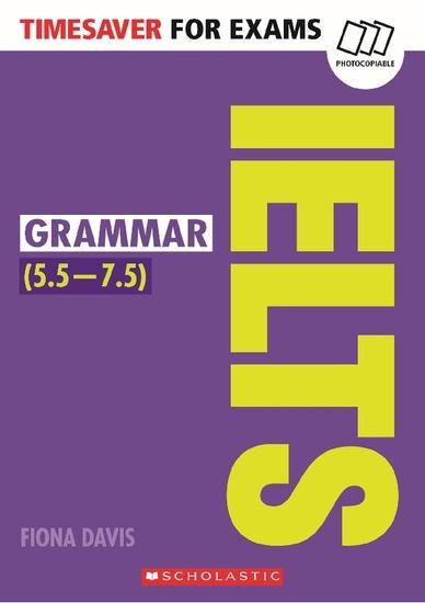 Timesaver for Exams: IELTS Grammar (5.5-7.5)