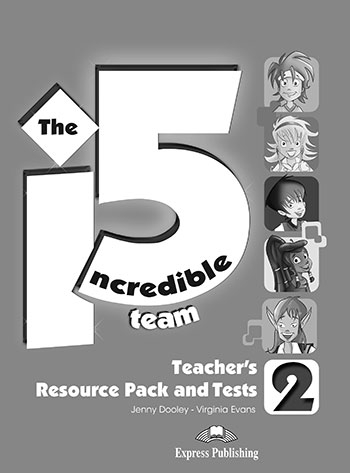 The Incredible 5 Team 2. Teacher's Resource Pack & Tests