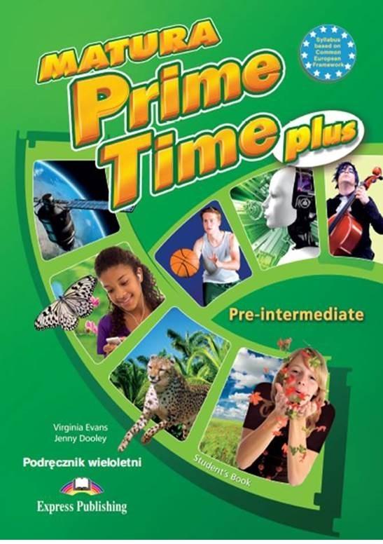 Matura Prime Time Plus Pre-intermediate. Student's Book (wieloletni)