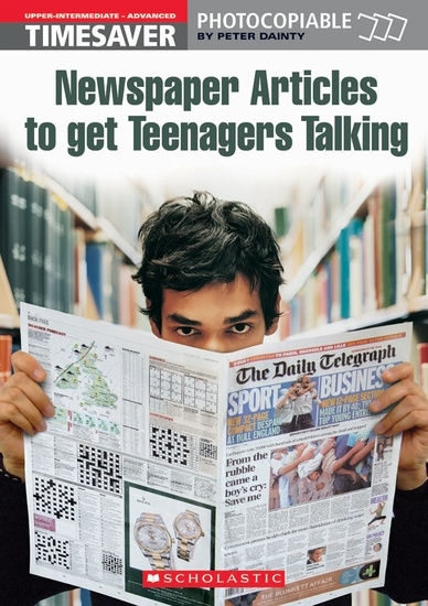 English Timesavers: Newspaper Articles to Get Teenagers Talking